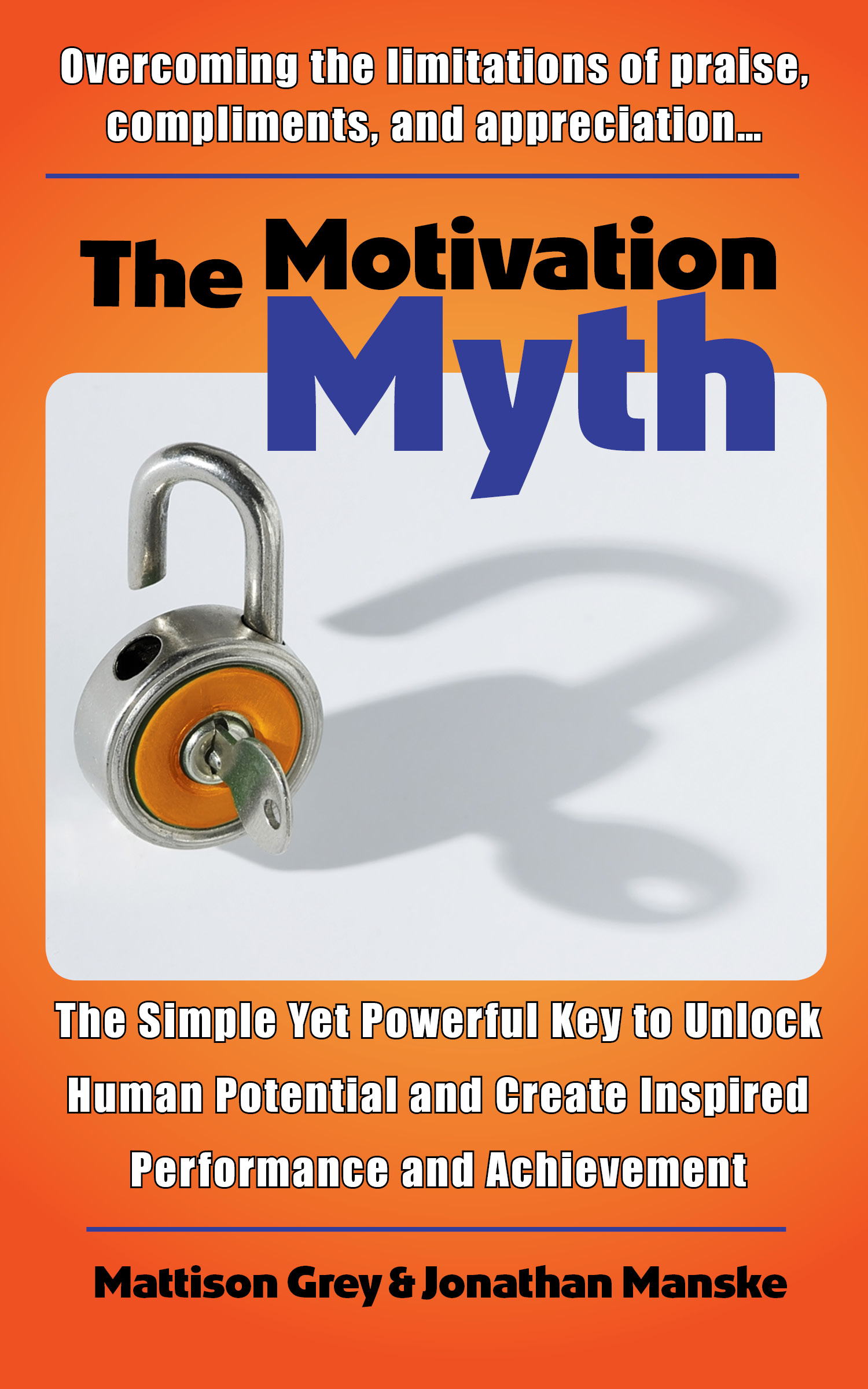 The Motivation Myth | Mattison Grey | Professional Business